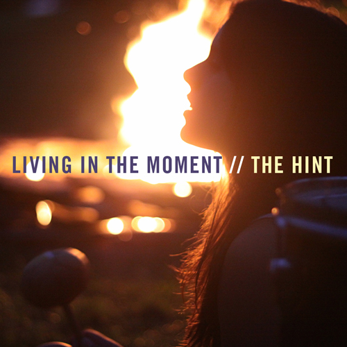 TheHint - Living In The Moment (Bonfire)